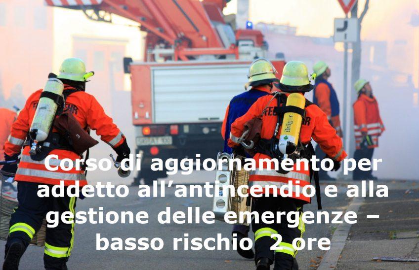 Corso di aggiornamento per addetto all'antincendio e alla gestione delle emergenze – basso rischio 2 ore € 60,00