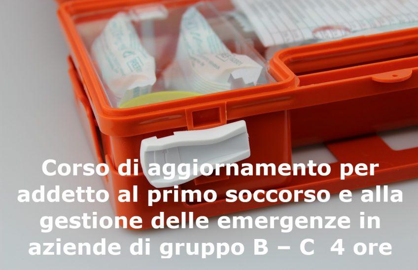 Corso di aggiornamento per addetto al primo soccorso e alla gestione delle emergenze in aziende di gruppo B – C 4 ore € 140,00